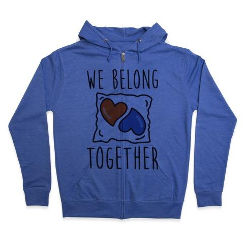 We Belong Together Tide Pod Zip Hoodie
