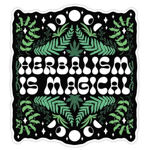 Herbalism Is Magical Die Cut Sticker