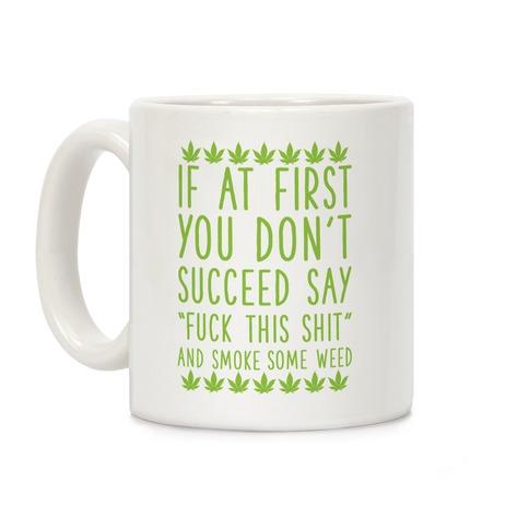 Smoke Some Weed Coffee Mug