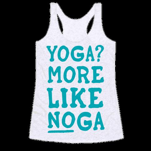Yoga More Like Noga Racerback Tank Top