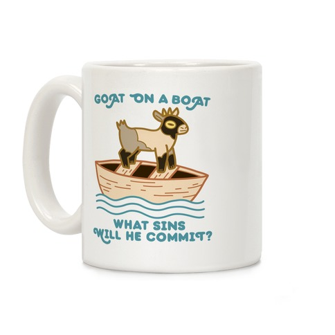 Goat On A Boat, What Sins Will He Commit? Coffee Mug