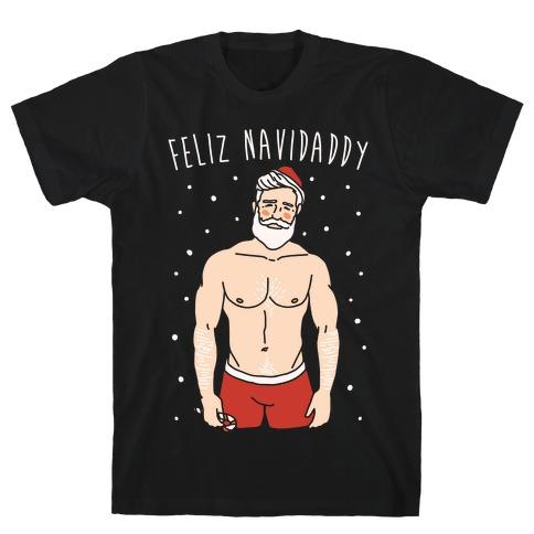 Feliz Navidaddy Parody White Print Mens T-Shirt