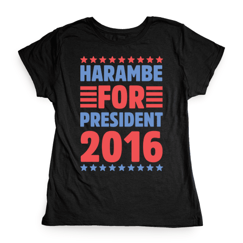 Harambe For President 2016 Womens T-Shirt