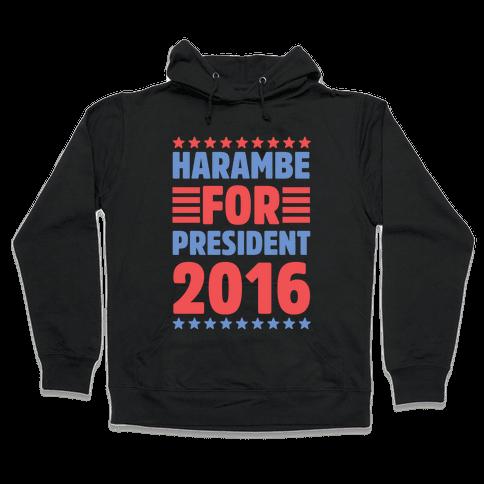 Harambe For President 2016 Hooded Sweatshirt