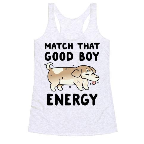 Match That Good Boy Energy Racerback Tank Top