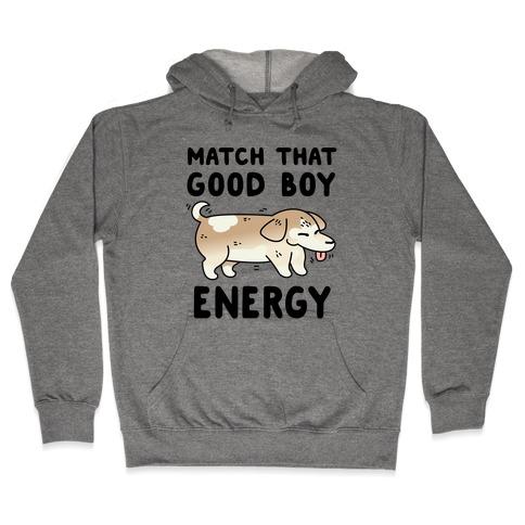 Match That Good Boy Energy Hooded Sweatshirt