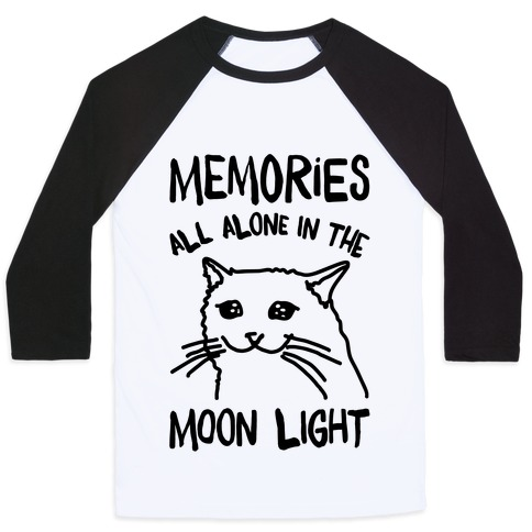 Memories All Alone In The Moonlight Parody Baseball Tee