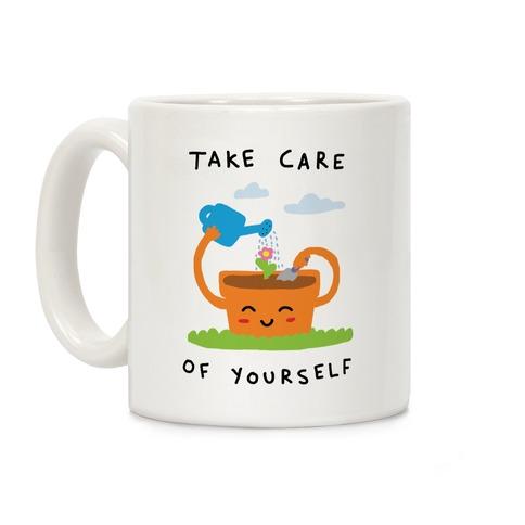 Take Care Of Yourself Coffee Mug