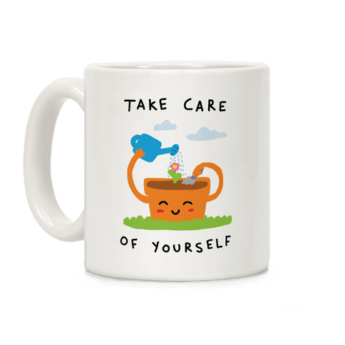 Take Care Of Yourself Coffee Mug