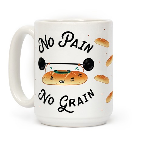 No Pain No Grain Coffee Mug