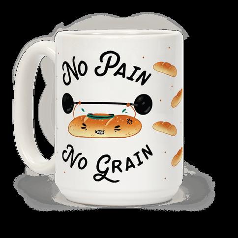 No Pain No Grain Coffee Mug