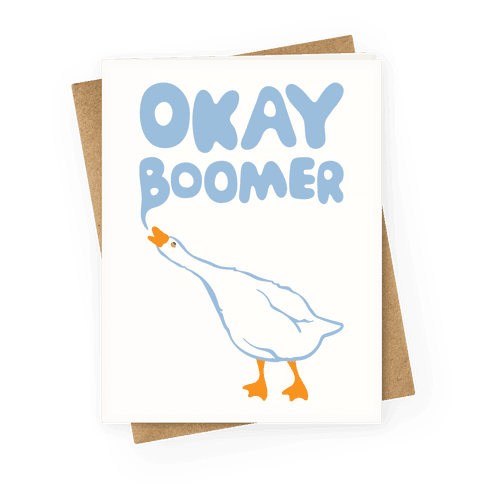 Okay Boomer Goose Parody Greeting Card