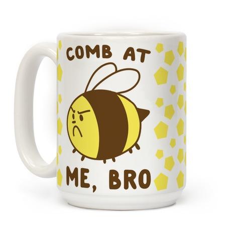 Comb at Me, Bro Coffee Mug