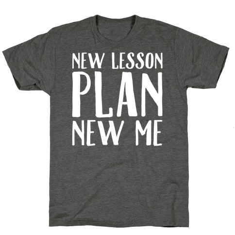 New Lesson Plan New Me White Print T-Shirt