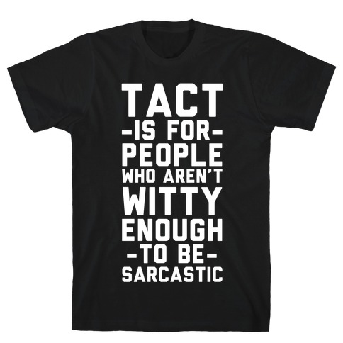 Tact Is For Mens T-Shirt