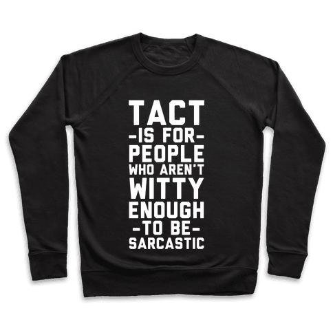 Tact Is For Pullover