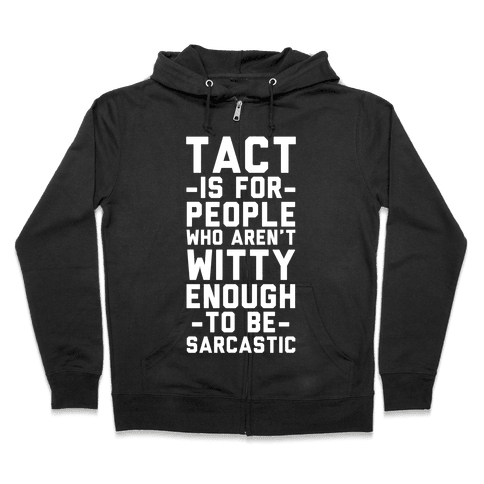 Tact Is For Zip Hoodie