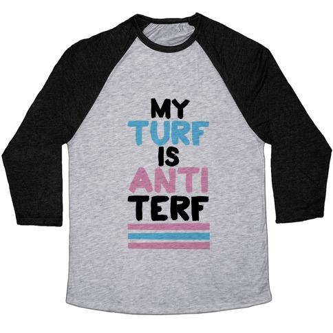 My Turf is Anti-TERF Baseball Tee