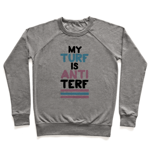 My Turf is Anti-TERF Pullover