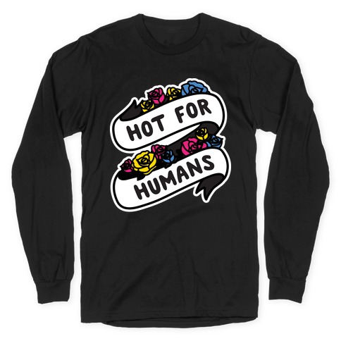 Hot For Humans Long Sleeve T-Shirt