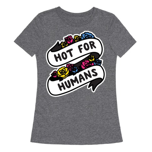 Hot For Humans Womens T-Shirt