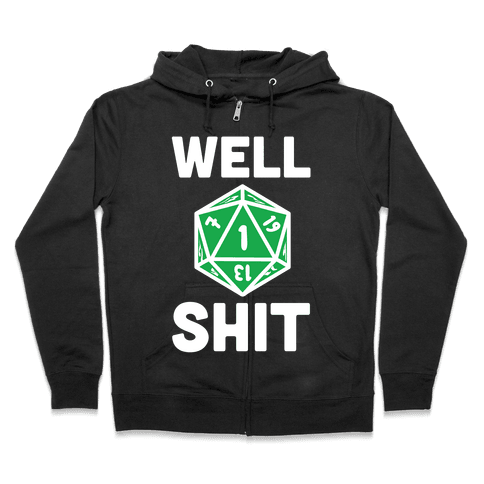 Well Shit Crit Fail Zip Hoodie