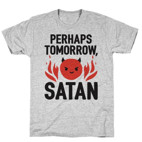 Perhaps Tomorrow, Satan T-Shirt