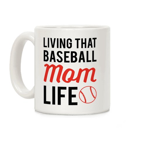 Living That Baseball Mom Life Coffee Mug