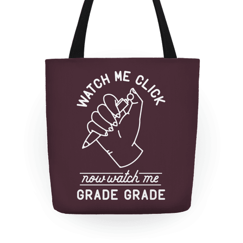 Watch Me Click Now Watch Me Grade Grade Tote