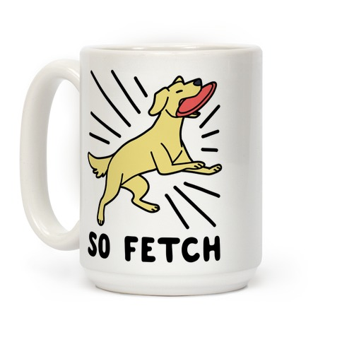 So Fetch - Dog Coffee Mug