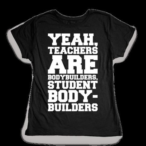 Teachers Are Bodybuilders Lifting Shirt White Print Womens T-Shirt