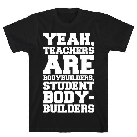 Teachers Are Bodybuilders Lifting Shirt White Print T-Shirt