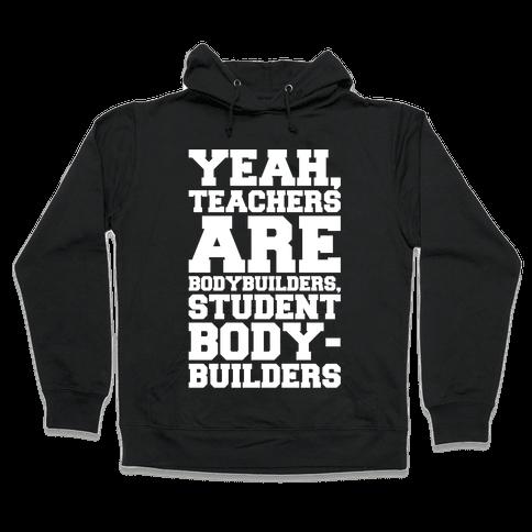 Teachers Are Bodybuilders Lifting Shirt White Print Hooded Sweatshirt