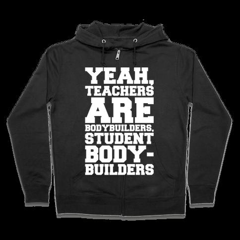 Teachers Are Bodybuilders Lifting Shirt White Print Zip Hoodie