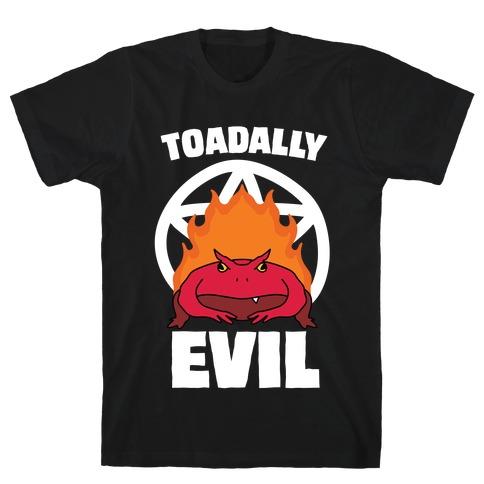 Toadally Evil T-Shirt