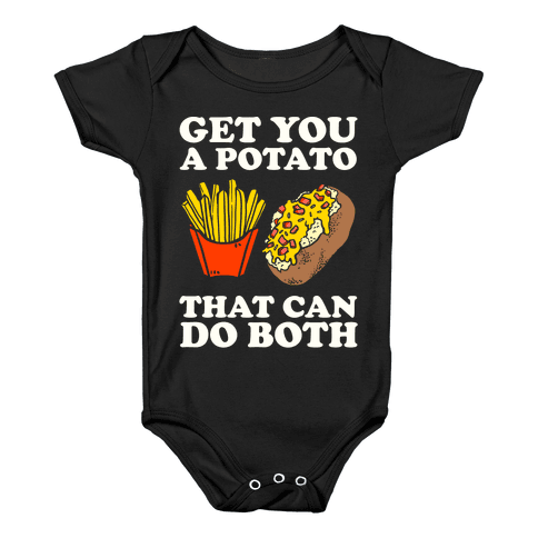 Get You A Potato That Can Do Both Baby Onesy