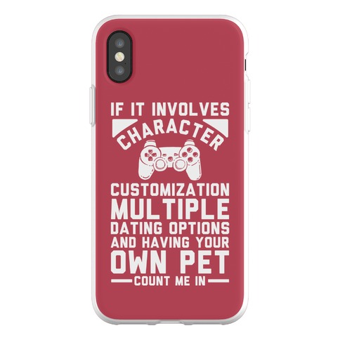 If It Involves Character Customization Phone Flexi-Case
