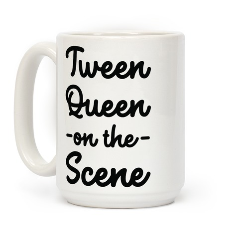 Tween Queen on the Scene Coffee Mug