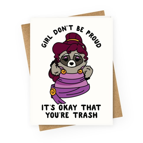 Girl Don't Be Proud It's Okay That You're Trash Meg Raccoon Greeting Card