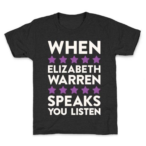 When Elizabeth Warren Speaks You Listen Kids T-Shirt