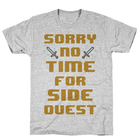 Sorry No Time For Side Quest Mens T-Shirt