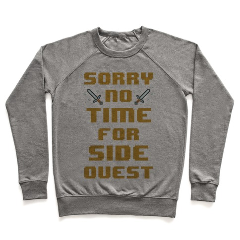 Sorry No Time For Side Quest Pullover