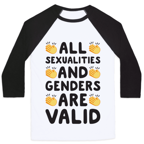 All Sexualities And Genders Are Valid Baseball Tee