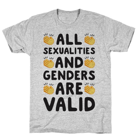 All Sexualities And Genders Are Valid T-Shirt