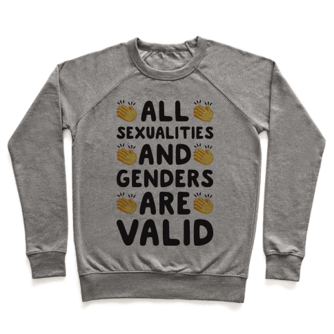All Sexualities And Genders Are Valid Pullover