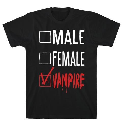 Male? Female? Nah, Vampire. T-Shirt
