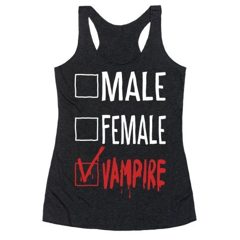 Male? Female? Nah, Vampire. Racerback Tank Top