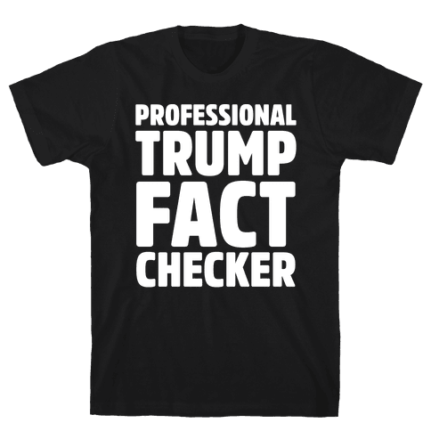 Professional Trump Fact Checker White Print Mens T-Shirt