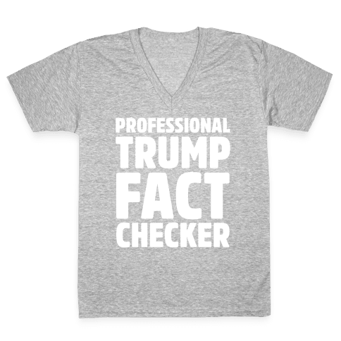 Professional Trump Fact Checker White Print V-Neck Tee Shirt