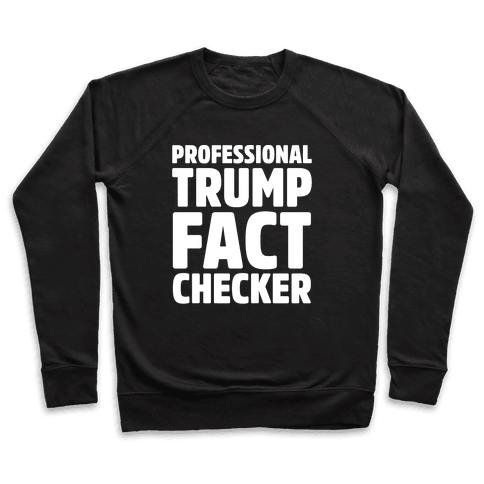 Professional Trump Fact Checker White Print Pullover